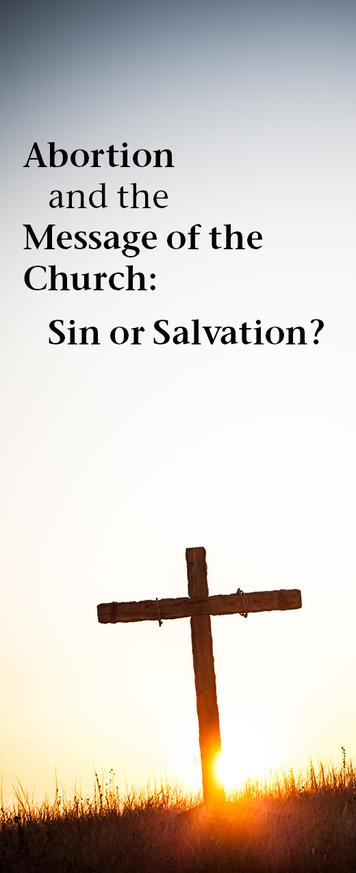 Abortion and the Message of the Church: Sin or Salvation?